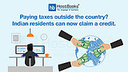 Paying Taxes Outside The Country? Indian Residents Can Now Claim a Credit | HostBooks