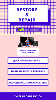 TV REPAIR COMPANY FOR QUICK RESTORE AND REPAIR SERVICE OF ALL TV BRANDS