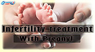 Use Pregnyl as Restorative Measure for Being Fertile From Infertile