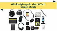 Gifts for alpha-geeks - Best 10 Tech Gadgets of 2016 - Alpha Male Nation
