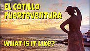 El Cotillo Fuerteventura - What is it like?