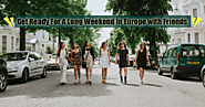 Get Ready For A Long Weekend In Europe | Europe Holiday Tour Packages