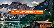 Visit Some Best Lakes In World | Europe Honeymoon Packages