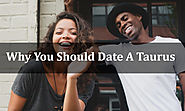 Why You Should Date A Taurus