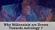 Why Millennials are Drawn Towards Astrology?