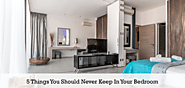 5 Things That You Should Never Keep in Your Bedroom