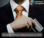 Merchant Account Requirements in the United States