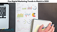 Five Digital Marketing Trends to Watch in 2020 -YellowFin Digital