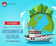 3 Effective Ways to Reduce Environmental Footprint by the Shipping Industry