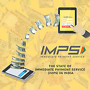 The State Of Immediate Payment Service (IMPS) In India -
