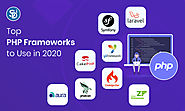 Know About Top PHP Frameworks to Use in 2020