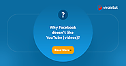 Why Facebook doesn't like YouTube (videos)? - ViralStat