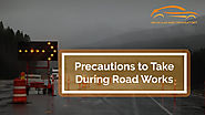 Precautions to Take During Road Works