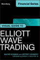 Visual Guide to Elliott Wave Trading, Enhanced Edition