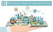 How can the IoT (internet of things) opinions and impact on smart cities?