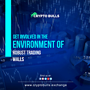 Get involved in the Environment of robust trading walls