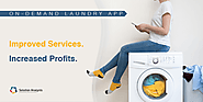 Complete Guide for On-demand Laundry App Development : Must-have Features