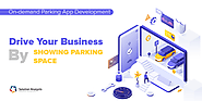 How to Drive Business Growth through Parking App Development