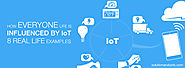 How Everyone's Life is Influenced by IoT - 8 Real Life Examples - Solution Analysts