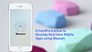 Guide to Develop Real Time Location Apps Using iBeacons