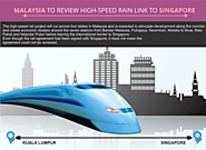 Malaysia to review high-speed rail link to Singapore