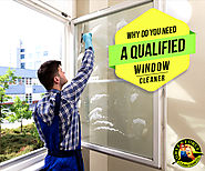 Best Four Reasons to have a Qualified Window Cleaner