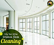 4 Reasons Why Your Office Windows, Deserves Cleaning