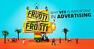 Why VFX is important in Advertising?
