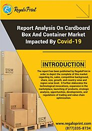 Report Analysis On Cardboard Box And Container Market Impacted By Covid-19