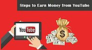 Tips : Steps to Earn Money from YouTube in 2018
