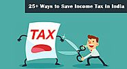 Updated : 25+ Ways to Save Income Tax in India