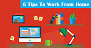 Top 6 Tips To Work From Home in India 2018