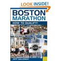 Boston Marathon: How to Qualify: Jeff Galloway: 9781841262918: Amazon.com: Books