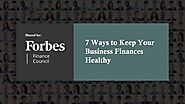 7 Ways to Keep Businesses Finances Healthy