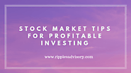 Stock Market Tips For Profitable Investing