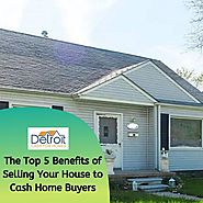 The Top 5 Benefits of Selling Your House to Cash Home Buyers