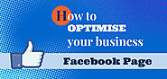 A Quick Guide to Optimise your Business Facebook Page - Social Media Blogs