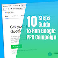 10 Easy Step Guide to Run Google Adwords & PPC Campaign