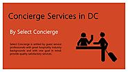 Get the best luxury concierge services in DC by Select Concierge Dc - Issuu
