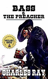 Bass & The Preacher: The Adventures of Deputy U.S. Marshal Bass Reeves