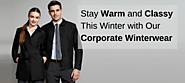 Stay Warm and Classy This Winter with Our Corporate Winterwear