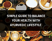 A simple guide to balance your health by following Ayurvedic lifestyle by Ayurvedic Doctor