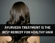 Why Ayurveda is the only option to opt if you want long and healthy hair for whole life