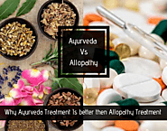Facts that prove Ayurveda treatment is better than Allopathy treatment