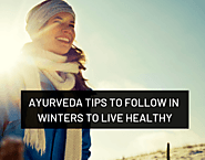 Ayurveda tips to follow in winters to live healthy