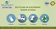 6 Reasons that Shows Electronic Recycling is Next Big Industry - brpinfotech