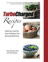 TurboCharged Recipes: Delicious Fuel for Your Fabulous Fat Burning Machine (Volume 1): Dian Griesel Ph.D., Tom Griese...
