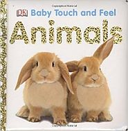 Animals (Baby Touch and Feel) by DK Publishing