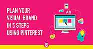 Plan Your Visual Brand in 5 Steps Using Pinterest - Endeavor Creative
