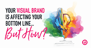 Your Visual Brand Is Affecting Your Bottom Line... But How? - Endeavor Creative
